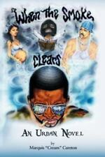 When the Smoke Clears: An Urban Novel (Paperback or Softback)