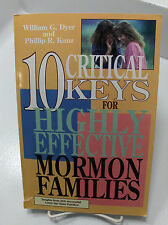 10 CRITICAL KEYS FOR HIGHLY EFFECTIVE MORMON FAMILIES by William G. Dyer LDS