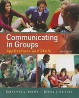 Communicating in Groups: Applications and Skills 9th edition Adams & Galanes New