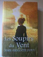 Marie-Bernadette Dupuy: Les Soupirs du Vent/ France Loisirs, 2011