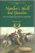 Napoleon's Shield and Guardian: The Unconquerable General Daumesnil NEW Hardback