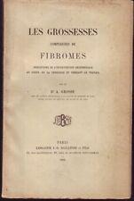 LES GROSSESSES COMPLIQUEES DE FIBROMES   Dr GROSSE   1903