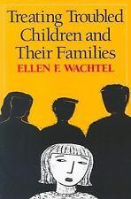 Treating Troubled Children and Their Families, Wachtel PhD, Ellen F., Good Book