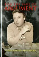 For the Sake of Argument: Essays and Minority Reports by Hitchens Christopher