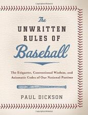 The Unwritten Rules of Baseball: The Etiquette, Co