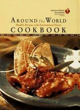 American Heart Association: American Heart Association Around the World Cookbook