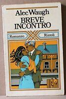 BREVE INCONTRO - A. Waugh [Libro, Rizzoli edit.]