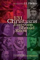 131 Christians Everyone Should Know [Holman Reference]  Christian History Magazi