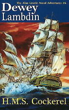 HMS Cockerel: The Alan Lewrie Naval Adventures: 6 by Dewey Lambdin (Paperback, 2009)