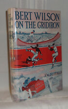 J.W. Duffield BERT WILSON ON THE GRIDIRON Very nice 1924 Football Juvenile in dj