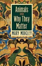 Animals and Why They Matter, , Midgley, Mary, Good, 1998-09-01,