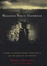 Walking Since Daybreak: A Story of Eastern Europe, World War II, and the Heart o