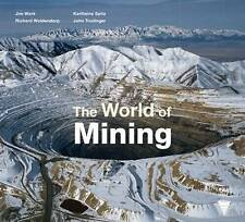 NEW The World of Mining by Richard Woldendorp