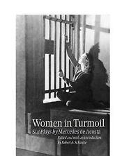 Women in Turmoil: Six Plays by Mercedes de Acosta (Theater in the-ExLibrary