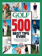 GOLF Magazine 500 Best Tips Ever!: Simple Techniqu