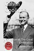 Calvin Coolidge Man of The Great Generation by Fleury, Bernard J Book The Fast