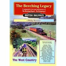 The Beeching Legacy: A Comprehensive Review, Past and Present, of the...