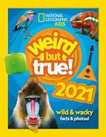 Weird But True 2021 Wild & Wacky Facts & Photos Hardback By National Geographic