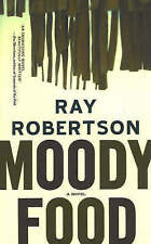 Moody Food: A Novel by Ray Robertson (Paperback, 2006)