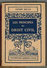 1950 - H.Solus- Les Principes du Droit civil - Collection.Armand Colin