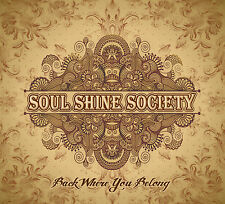 "SOUL SHINE SOCIETY: ""Back Where You Belong"" CD (Excellent New Classic Rock Band)"