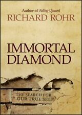 Immortal Diamond: The Search for Our True Self by Rohr, Richard Hardcover