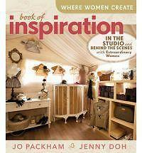 Where Women Create: Book of Inspiration: In the Studio and Behind the Scenes wit