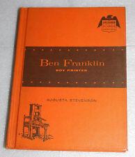 Ben Franklin Boy Printer Augusta Stevenson Illustrated Famous Americans 1962 HC
