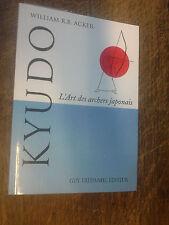 Kyudo L'Art des archers japonais William R.B. Acker