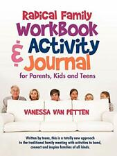 Radical Family Workbook and Activity Journal fo. Van-Petten.#