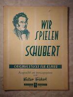 Wir spielen Schubert, Originalstücke für Klavier, Walter Frickert, Noten Klavier