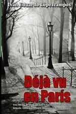 Dèjá Vu en París : Una Novela de Suspenso Que Te Hara Caminar Sobre la...
