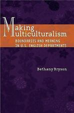 Making Multiculturalism : Boundaries and Meaning in U.S. English Departments...