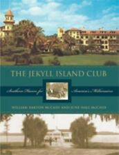The Jekyll Island Club: Southern Haven for America's Millionaires, McCash, June,