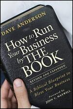 How to Run Your Business by THE BOOK: A Biblical Blueprint to Bless Your Busines