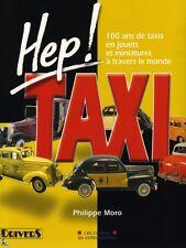 Hep ! Taxi, 100 ans de taxis en jouets miniatures