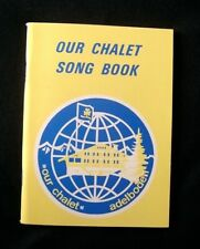 Our Chalet Song Book - 127 songs with music - ideal for groups and choirs
