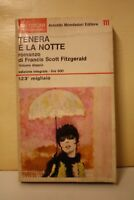 Francis Scott Fitzgerald, TENERA E' LA NOTTE, Arnoldo Mondadori, 1967.