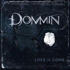 Dommin - Love is Gone  (CD, Feb-2010, Roadrunner Records)