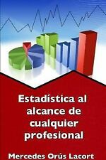 Estadistica Al Alcance de Cualquier Profesional by Mercedes Orus Lacort...