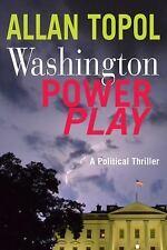 Amazing Political / Espionage Thriller! Washington Power Play by Allan Topol