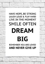Have Hope, Be Strong, Laugh Loud & Play Hard etc - Quote - A4 Size