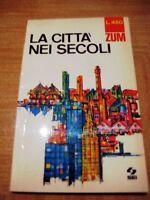La città nei secoli di Danilo Frassetto - SEI EDITORE 1968 Collana ZUM