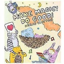 Make Magic! Do Good! (Hardback or Cased Book)
