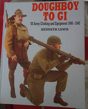 DOUGHBOY TO GI BOOK BY KENNETH LEWIS US MILITARY EQUIPMENT THE ORIGINAL BIBLE
