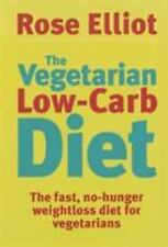 The Vegetarian Low-Carb Diet : The Fast, No-Hunger Weight Loss Cookbook for...