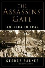 The Assassins' Gate : America in Iraq by George Packer (2005, Hardcover)