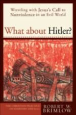 The Christian Practice of Everyday Life: What about Hitler? : Wrestling with Jes