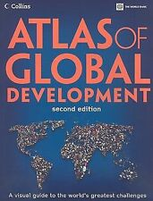 Atlas of Global Development : A Visual Guide to the World's Greatest...