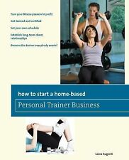 How to Start a Home-Based Personal Trainer Business: *Turn Your-ExLibrary